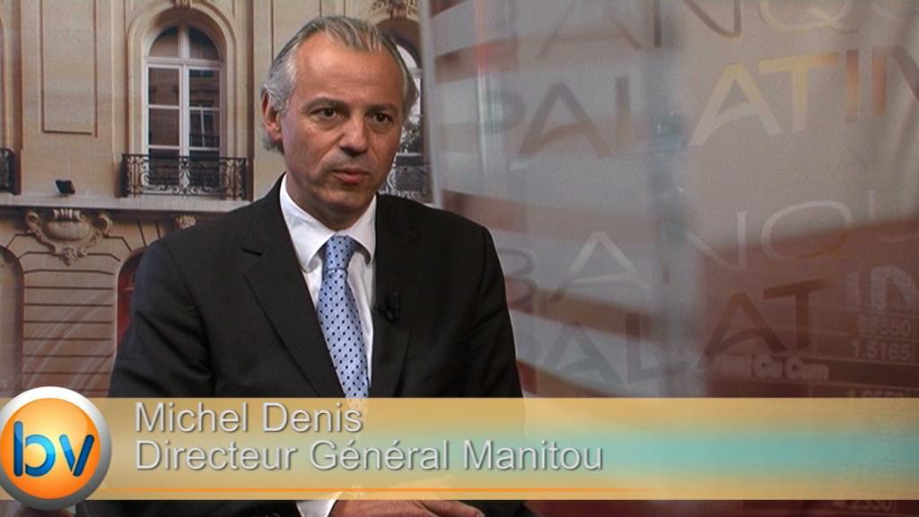 Interview Michel Denis Directeur Général Manitou : «Un redressement commercial et dû aussi à l'efficacité opérationnelle»