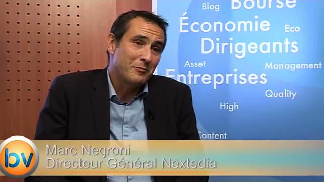 """Marc Negroni Directeur Général Nextedia : """"Le développement que l'on voit est consistant"""""""