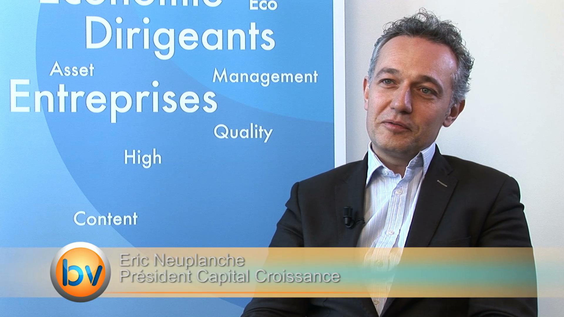 """Eric Neuplanche Président Capital Croissance : """"Les financements existent, l'internationalisation est le sujet majeur des PME"""""""
