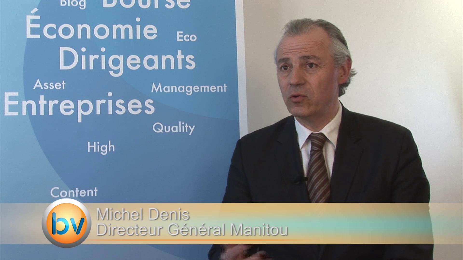 Michel Denis Directeur Général Manitou : «L'innovation reste importante avec des nouveaux produits»