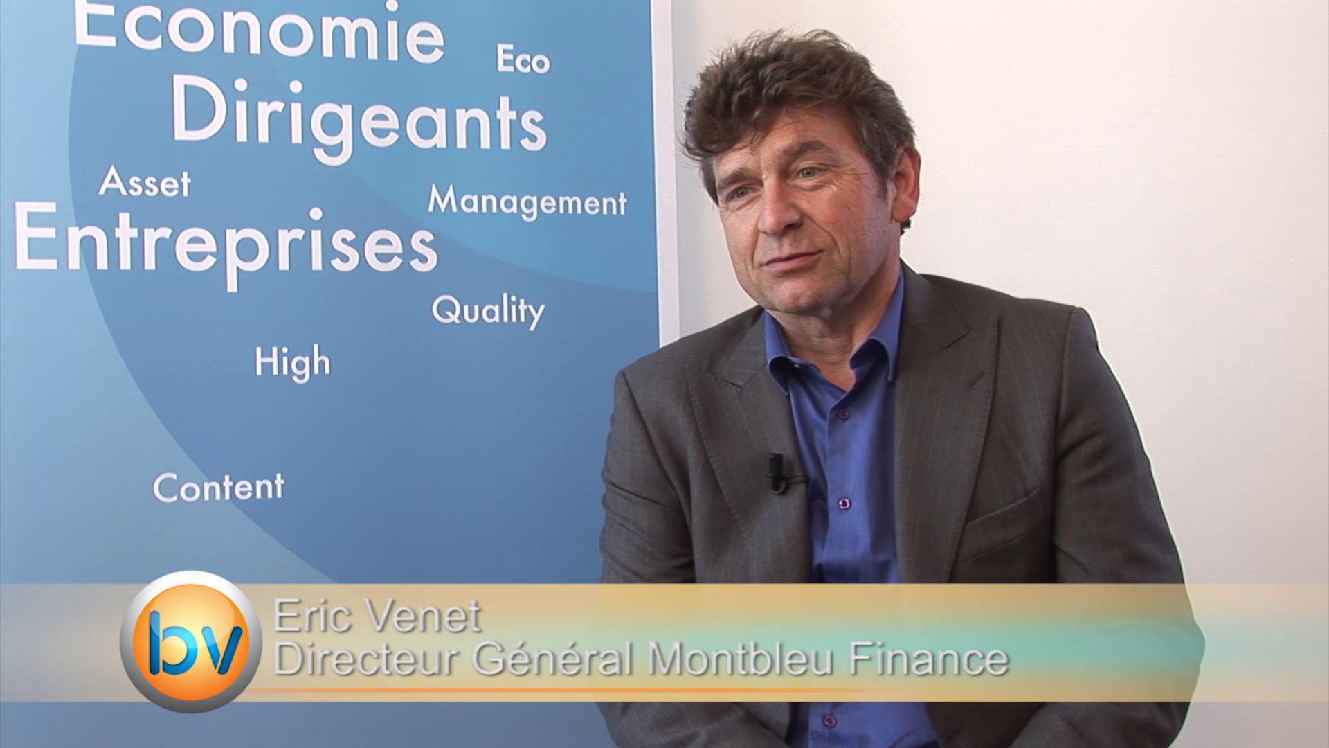 """Eric Venet Directeur Général Montbleu Finance : """"Ne pas être dans le marché est dangereux"""""""