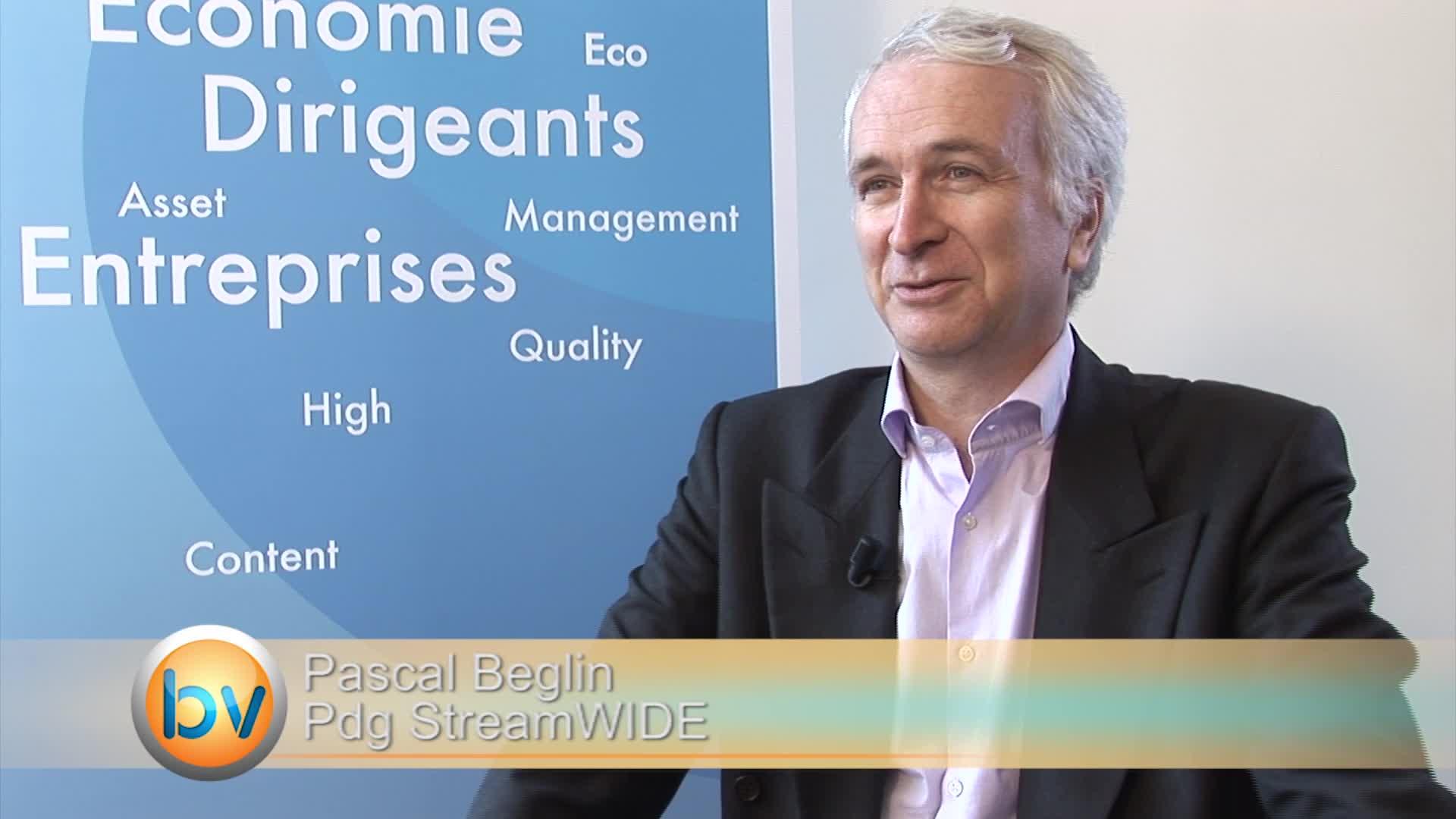 """Pascal Beglin Pdg StreamWIDE : """"On voit l'année 2015 avec une relative sérénité"""""""