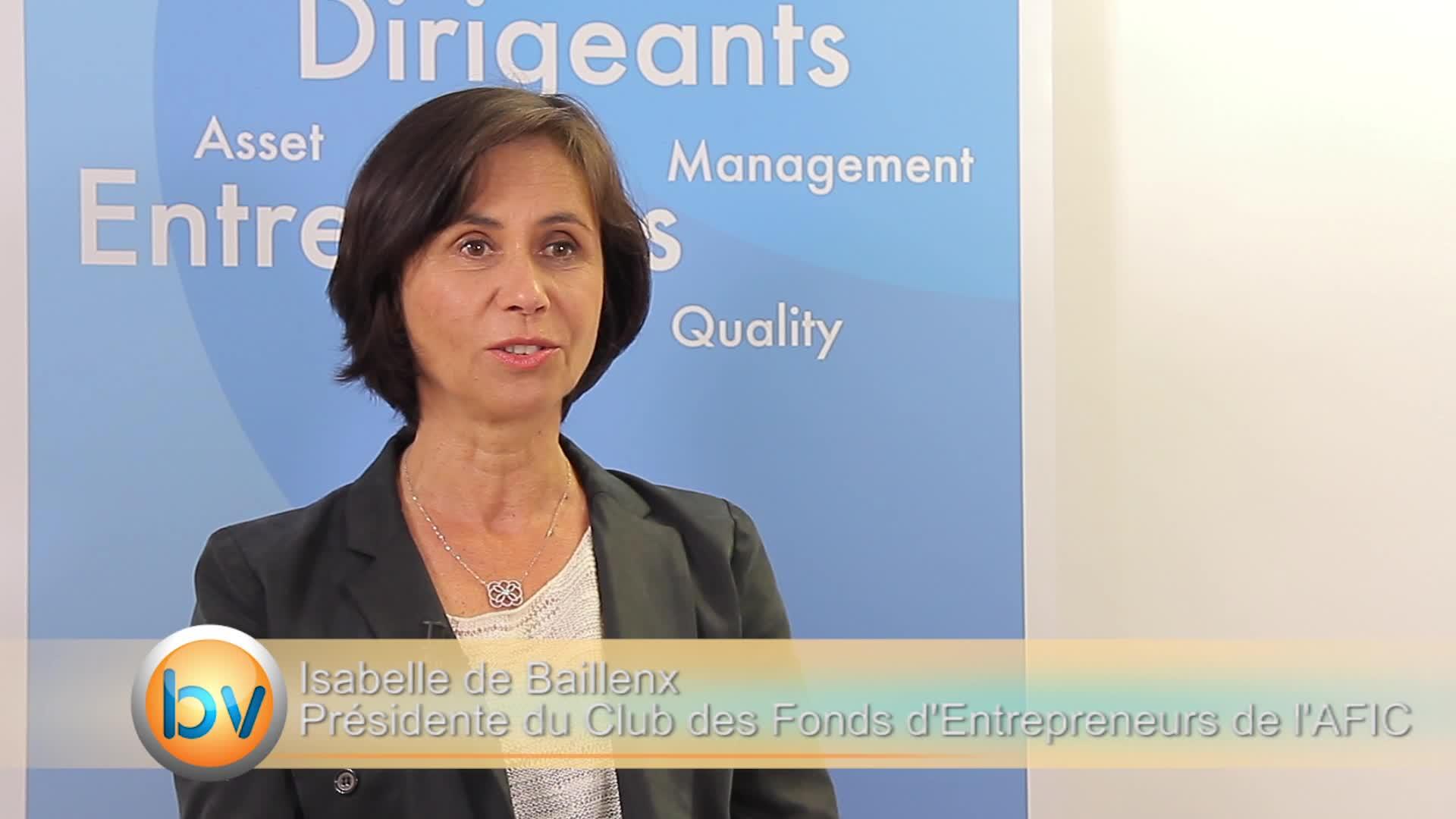 Isabelle de Baillenx Présidente du Club des Fonds d'Entrepreneurs de l'AFIC : «L'investissement d'un entrepreneur est avisé mais dynamique»