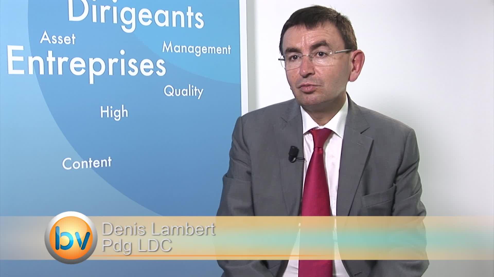 """Denis Lambert Pdg LDC : """"Nous devons être sélectif sur nos cibles à l'international"""""""