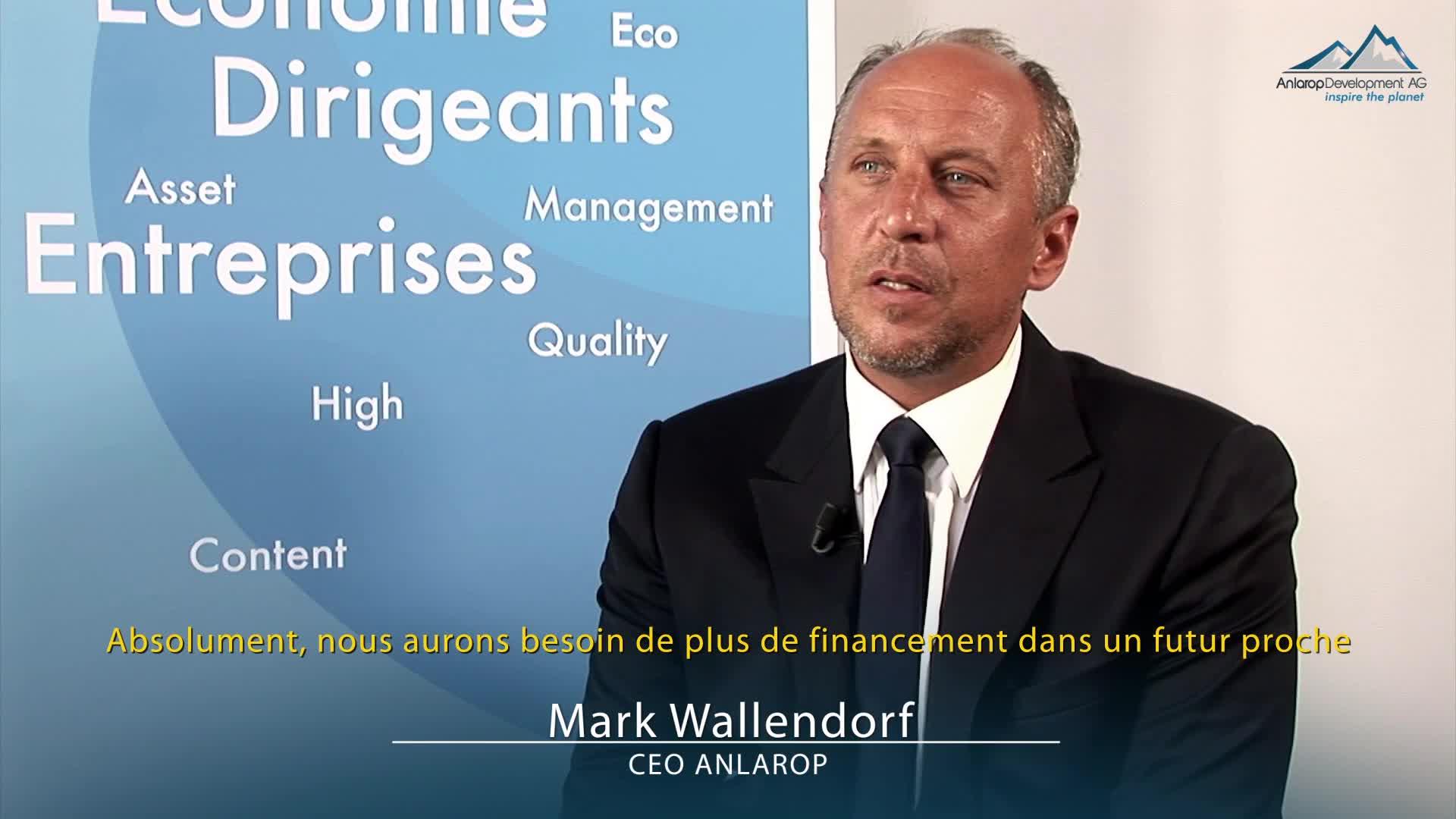 Marc Wallendorf CEO Anlarop : «Nous nous concentrons sur les activités opérationnelles»