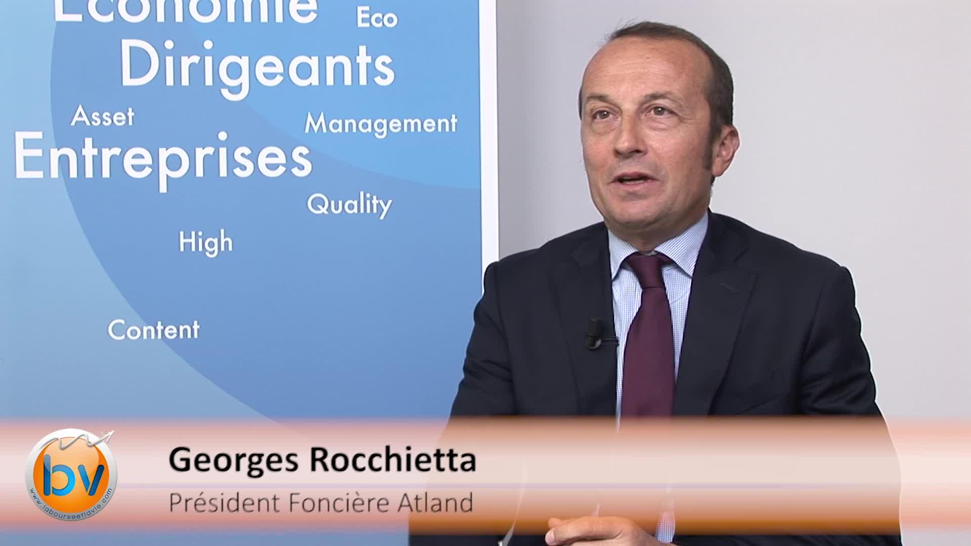 Georges Rocchietta Président Foncière Atland : «Nous sommes spécialistes des actifs d'exploitation»