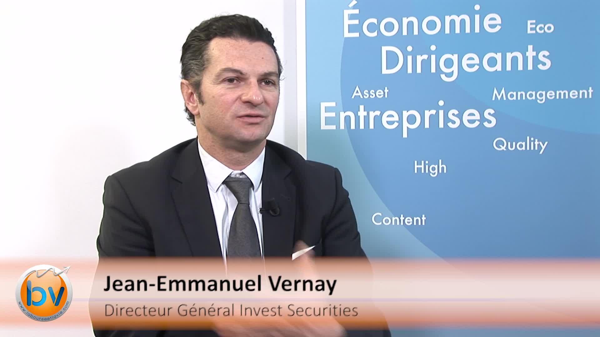 """Jean-Emmanuel Vernay Directeur Général Invest Securities : """"Il y a des vrais besoins de financement pour les entreprises"""""""