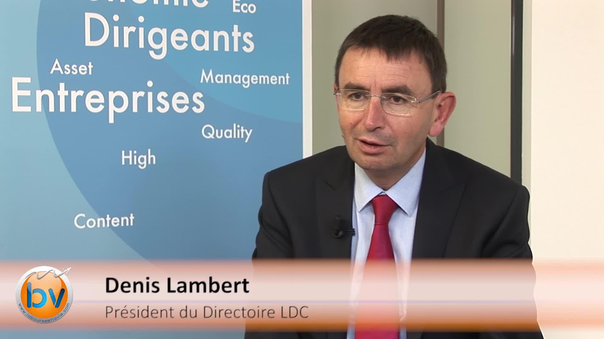 Denis Lambert Pdg LDC : «Nous sommes confiants sur notre capacité pour lutter face à nos partenaires européens» (Compétitivité)