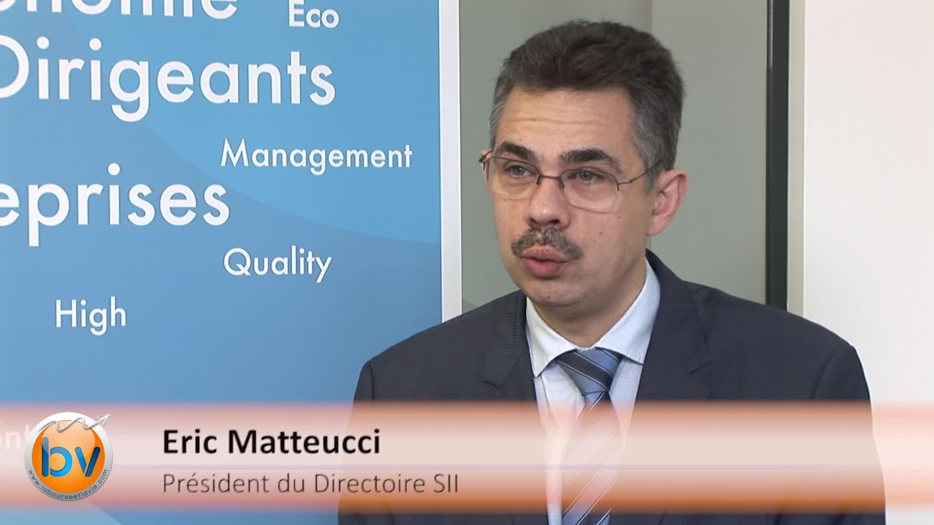 """Eric Matteucci Président du Directoire SII : """"Nous restons confiant sur l'amélioration des résultats du groupe"""""""