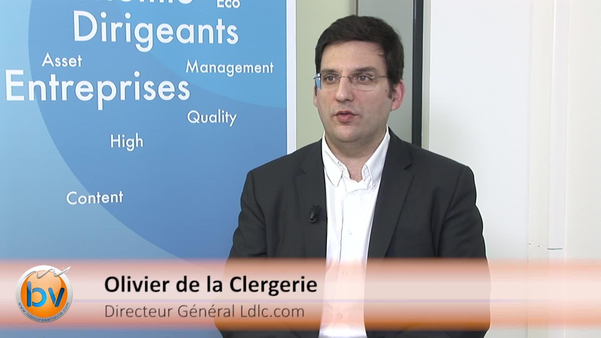 """Olivier de la Clergerie Directeur Général Ldlc.com : """"Des capacités de synergies importantes"""""""