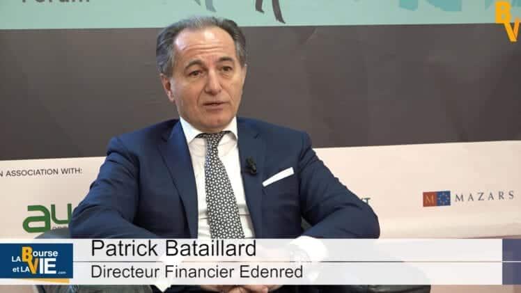 Patrick Bataillard Directeur Financier Edenred : «Nous avons une grosse capacité à produire du cash»