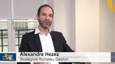 """Alexandre Hezez Stratégiste Richelieu Gestion : """"Réapprendre à diversifier les portefeuilles"""" : Stratégie et perspectives sur les marchés financiers"""