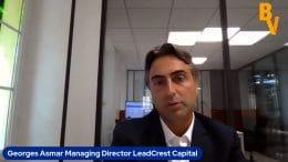 """Georges Asmar Managing Director LeadCrest Capital : """"Nous préférons investir sur des actifs opérationnels"""""""