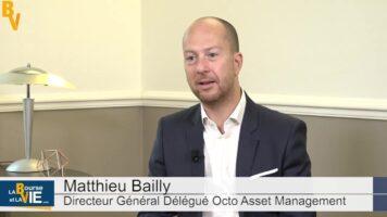 """Matthieu Bailly Directeur Général Délégué Octo AM : """"Derrière la mode Reset en Bourse"""""""