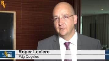 Roger Leclerc Pdg Cogelec : «Notre priorité est de nous préparer pour l'export»