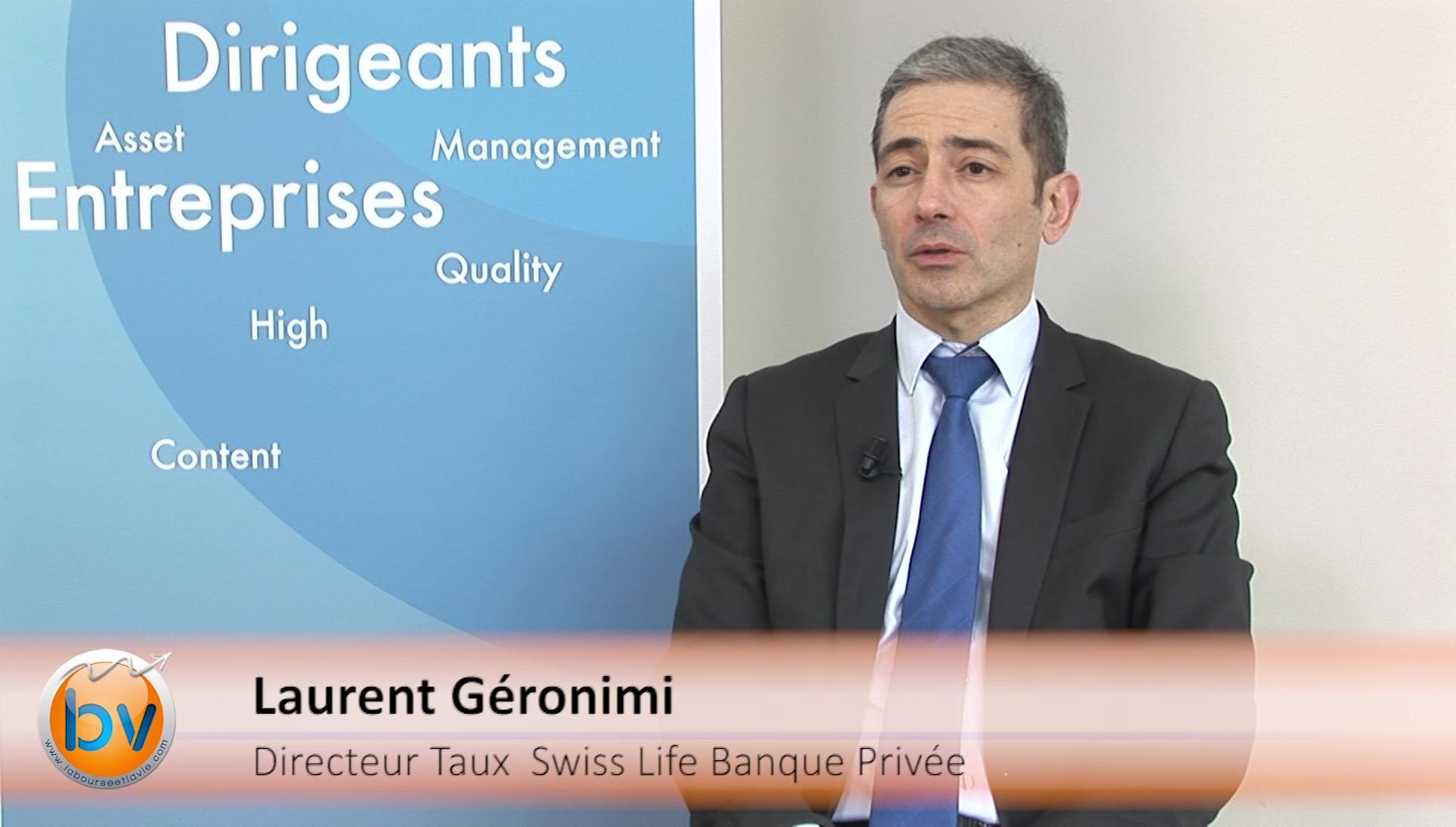 """Laurent Géronimi Directeur Taux Swiss Life Banque Privée : """"Aller sur le crédit européen"""""""