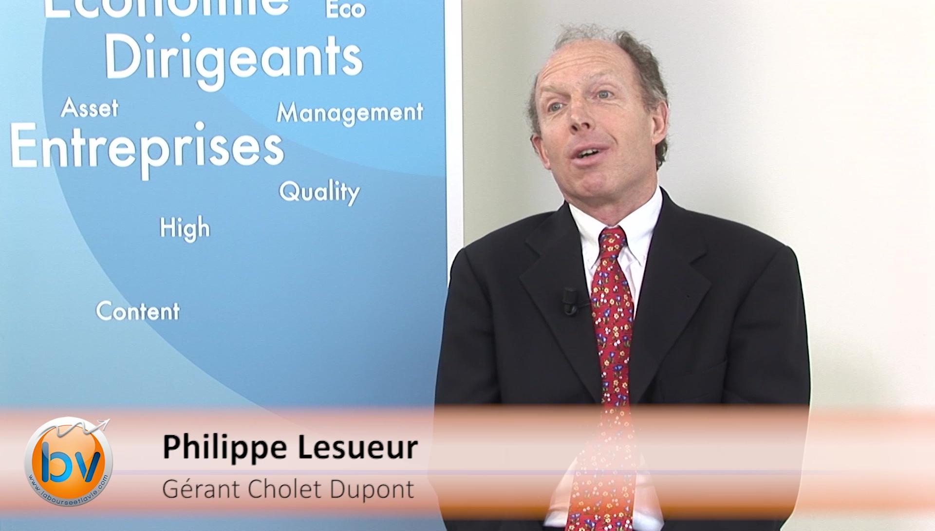 """Philippe Lesueur Gérant Cholet Dupont : """"Les tendances de fond demeurent malgré la volatilité actuelle"""""""