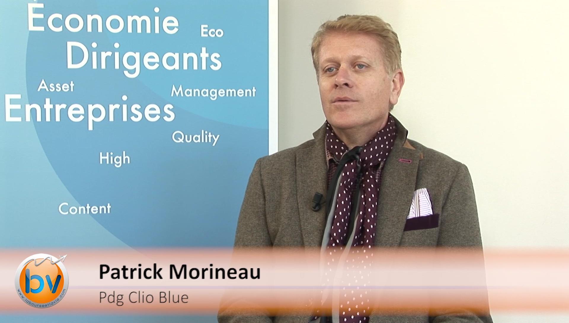 """Patrick Morineau Pdg Clio Blue : """"Nos priorités sont l'export et la croissance externe"""""""