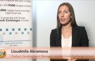 "Lioudmila Abramova Manager Product Development Manager London Stock Exchange Group : ""Access to institutional investors for companies"""