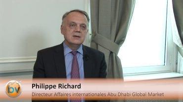"""Philippe Richard Directeur Affaires Internationales Abu Dhabi Global Market : """"Les perspectives sont multiples"""" : Création d'un centre financier à Abu Dhabi : perspectives"""