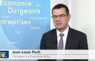 Jean-Louis Pech Président du Directoire Actia : «Les fondamentaux sont bons»