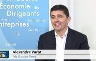 """Alexandre Parot Pdg Groupe Parot : """"Nous sommes sur un marché de volumes"""""""