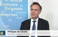 """Philippe de Cholet Président Matignon Finances : """"Privilégier les dernières poches de rendement"""""""
