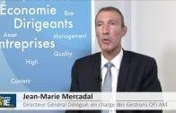 """Jean-Marie Mercadal Directeur Général Délégué en charge des Gestions OFI AM : """"Le fondamental n'est pas si mal, nous restons investi en actions"""""""