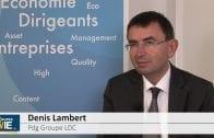 """Denis Lambert Pdg Groupe LDC : """"L'ensemble de nos pôles devraient annoncer de meilleurs résultats que l'an dernier"""""""