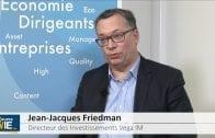 """Jean-Jacques Friedman Directeur des Investissements VEGA IM : """"Pas de germe inflationniste"""""""