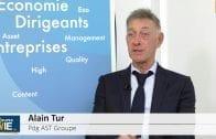 """Alain Tur Pdg AST Groupe : """"On travaille sur un dossier de croissance externe"""""""