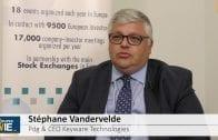 """Stéphane Vandervelde Pdg et CEO Keyware Technologies : """"Le client cherche la facilité d'utilisation"""""""