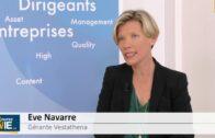 "Eve Navarre Gérante Vestathena : ""Equilibrer les profils d'investissement"""