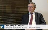 """Dominique Dequidt Directeur de la Gestion Collective Financière Tiepolo : """"C'est au niveau des sociétés que cela se passe"""""""