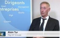 """Alain Tur Pdg AST Groupe : """"Nous confirmons notre croissance pour 2017"""""""
