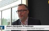 Jean-Jacques Friedman Directeur des Investissements Natixis Wealth Management : «Plutôt envie de revenir à court terme sur les marchés émergents»