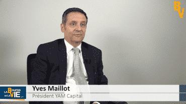 """Yves Maillot Président YAM Capital : """"Les investisseurs sont obligés d'aller chercher plus de risque pour un rendement marginal supérieur très faible"""" : Stratégie et perspectives sur les marchés"""