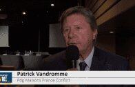 """Patrick Vandromme Pdg Maison France Confort : """"La fierté c'est que nous sommes restés une entreprise familiale"""""""