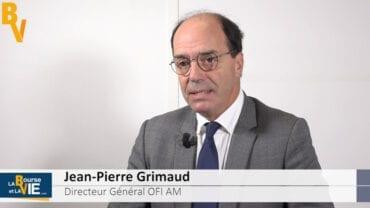 """Jean-Pierre Grimaud Directeur Général OFI AM : """"Favoriser l'émergence de l'EU en tant que label reconnu"""" : Le chantier inachevé de l'Europe des marchés financiers"""