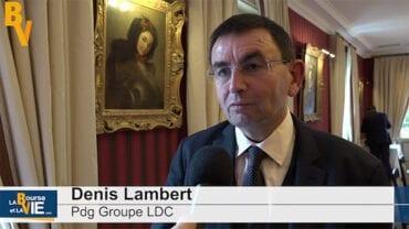 """Denis Lambert Pdg Groupe LDC : """"L'autre priorité clairement c'est le traiteur"""" : Résultats semestriels 2019-2020 du spécialiste de la volaille"""