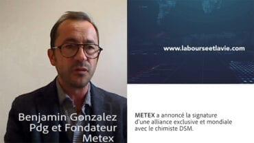 Interview de Benjamin Gonzalez Pdg et Fondateur Metex : La société spécialisée dans la chimie verte vient de signer un partenariat stratégique avec DSM