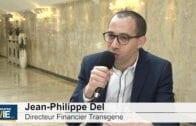 """Jean-Philippe Del Directeur Financier Transgene : """"Nous avons appris beaucoup des développements passés"""""""
