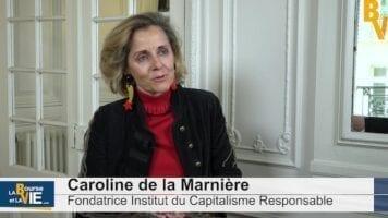 """Caroline de La Marnierre Fondatrice Institut du Capitalisme Responsable : """"Davantage de pédagogie des entreprises"""""""