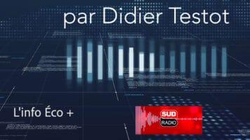 """Didier Testot présente """"L'info ÉCO +"""" tous les samedis sur Sud Radio à 8h18"""