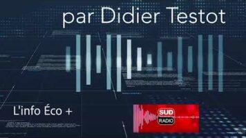 """Magazine """"L'info ÉCO +"""" avec Didier Testot sur Sud Radio (émission du 10 octobre 2020)"""