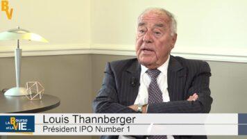 """Louis Thannberger Président IPO n°1 : """"La première attractivité de la Bourse est la liquidité"""""""