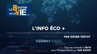 L'Info éco + avec Didier Testot Fondateur de LA BOURSE ET LA VIE TV : Chaque semaine avec Philippe David, Didier Testot parle économie et entreprises (émission du 9 janvier 2021)