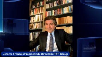 """Jérôme François Président du Directoire TFF Group : """"Nous restons sereins et optimistes pour nos marchés"""""""